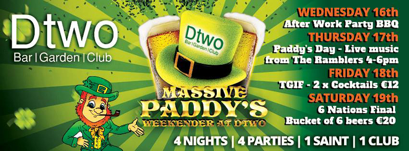 Massive Paddy\'s Weekender at Dtwo Bar Garden and Nightclub